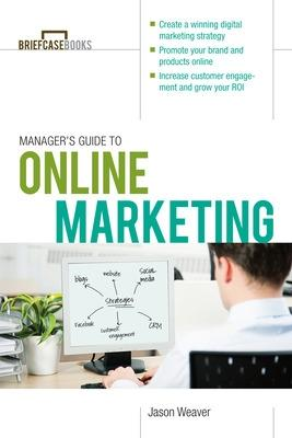 Manager's Guide to Online Marketing by Jason Weaver