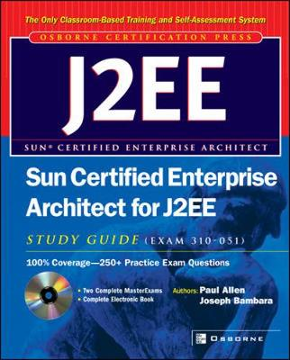 Sun Certified Enterprise Architect for J2EE: Study Guide (Exam 310-051) by Paul Allen
