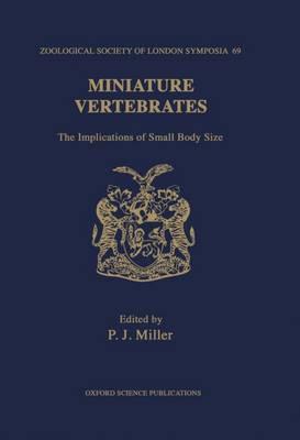 Miniature Vertebrates by P. J. Miller