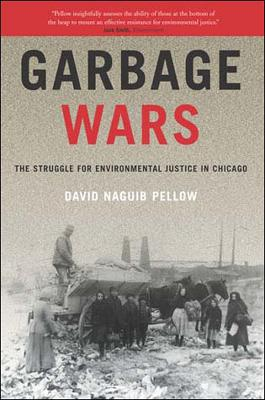 Garbage Wars by David Naguib Pellow