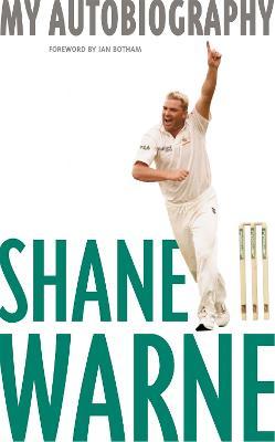 Shane Warne: My Autobiography by Shane Warne