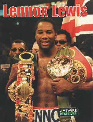 Livewire Real Lives Lennox Lewis by Mike Wilson