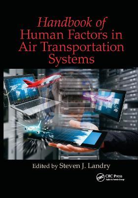 Handbook of Human Factors in Air Transportation Systems by Steven James Landry