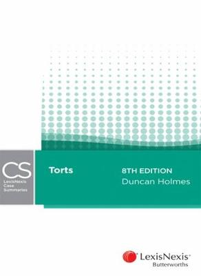 LexisNexis Case Summaries: Torts by Duncan Holmes
