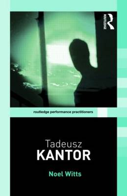 Tadeusz Kantor by Noel Witts