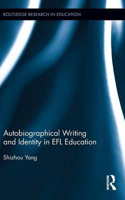 Autobiographical Writing and Identity in EFL Education by Shizhou Yang