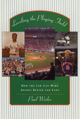 Leveling the Playing Field by Paul C. Weiler