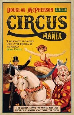 Circus Mania by Douglas McPherson