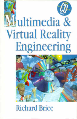 Multimedia and Virtual Reality Engineering by Richard Brice