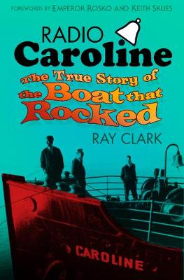 Radio Caroline by Ray Clark