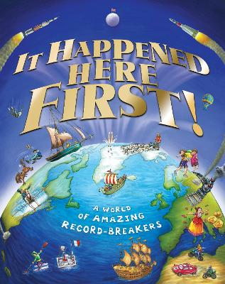 It Happened Here First! by Clive Gifford
