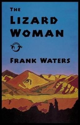 The Lizard Woman by Frank Waters
