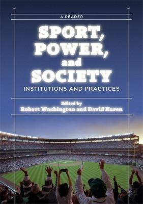 Sport, Power, and Society by Robert E. Washington