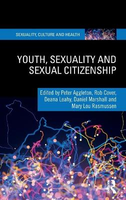 Youth, Sexuality and Sexual Citizenship by Peter Aggleton