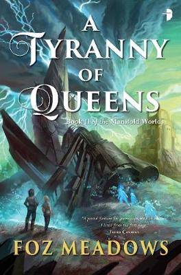 Tyranny of Queens by Foz Meadows