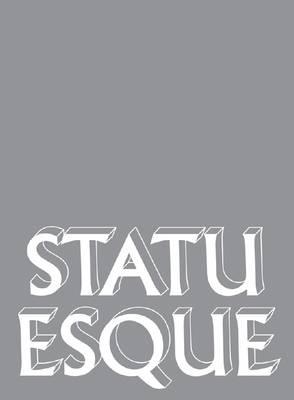 Statuesque by Nicholas Baume