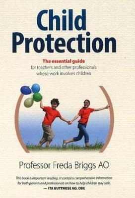 Child Protection - The essential guide by Freda Briggs