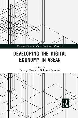Developing the Digital Economy in ASEAN by Lurong Chen
