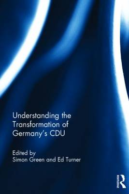 Understanding the Transformation of Germany's CDU by Simon Green