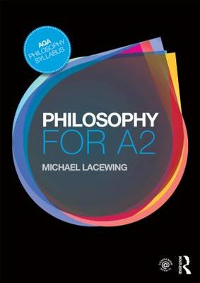 Philosophy for A2 by Michael Lacewing