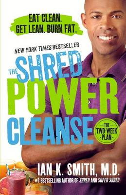 The Shred Power Cleanse by Ian K Smith