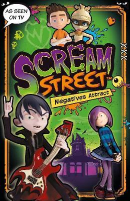 Scream Street: Negatives Attract by Tommy Donbavand