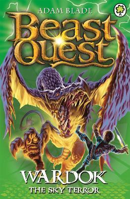 Beast Quest: Wardok the Sky Terror by Adam Blade