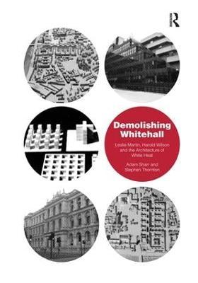 Demolishing Whitehall by Adam Sharr