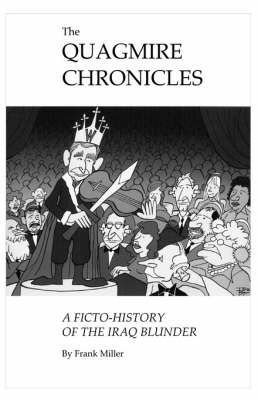 The Quagmire Chronicles by Frank Miller