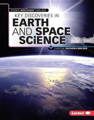 Key Discoveries in Earth and Space Science by Christine Zuchora-Walske