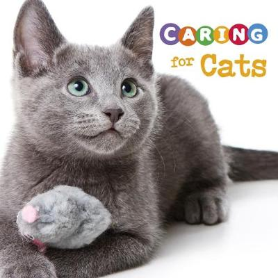 Caring for Cats by Tammy Gagne