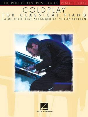 Coldplay For Classical Piano - Phillip Keveren Series by Phillip Keveren