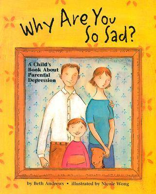 Why are You So Sad? by Beth Andrews