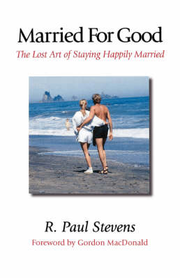 Married for Good by R. Paul Stevens