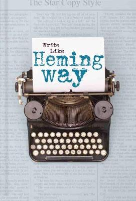 Write Like Hemingway by Cider Mill Press