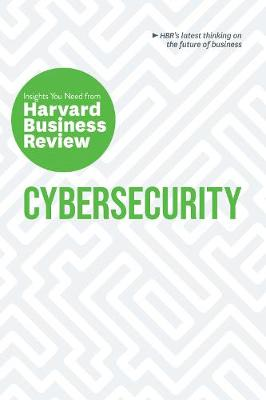 Cybersecurity: The Insights You Need from Harvard Business Review by Harvard Business Review