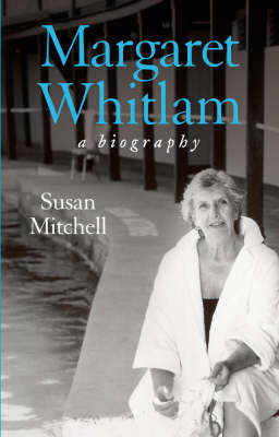 Margaret Whitlam: A Biography by Susan Mitchell