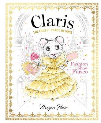 Claris: Fashion Show Fiasco: The Chicest Mouse in Paris book