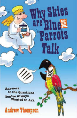 Why Skies are Blue and Parrots Talk by Andrew Thompson