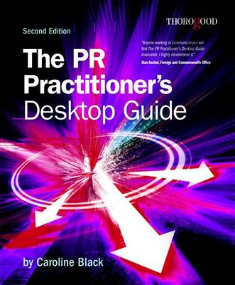 The PR Practitioner's Desktop Guide by Caroline Black