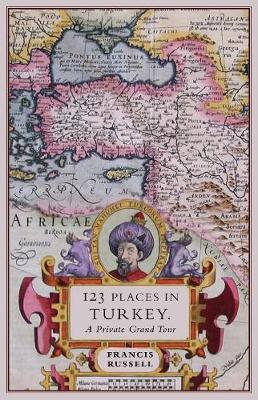 123 Places in Turkey by Russell Francis