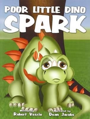 Poor Little Dino Spark by Robert Vescio