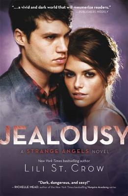Jealousy: A Strange Angels Novel Volume 3 by Lili St. Crow