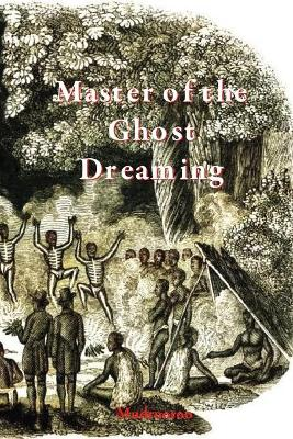 Master of the Ghost Dreaming book
