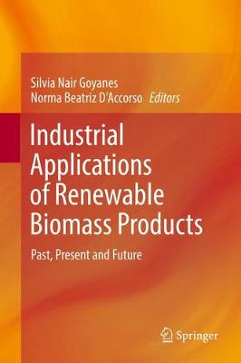 Industrial Applications of Renewable Biomass Products by Silvia Nair Goyanes