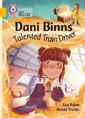 Dani Binns Talented Train Driver: Band 09/Gold (Collins Big Cat) by Lisa Rajan