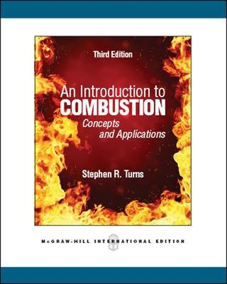 Introduction to Combustion: Concepts and Applications (Int'l Ed) by Stephen Turns