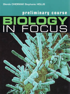 Biology in Focus: Preliminary Course: Year 11: Book and CD- ROM by Glenda Chidrawi
