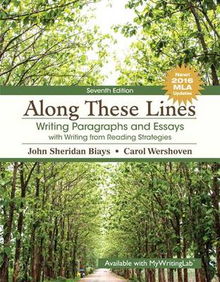 Along These Lines: Writing Paragraphs and Essays with Writing from Reading Strategies, MLA Update by John Sheridan Biays
