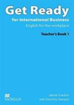 Get Ready For International Business 1 Teacher's Pack by Dorothy Zemach